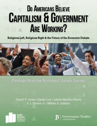 2013 Economic Values Report.72dpi 320x414 Survey | Do Americans Believe Capitalism and Government are Working?: Religious Left, Religious Right and the Future of the Economic Debate