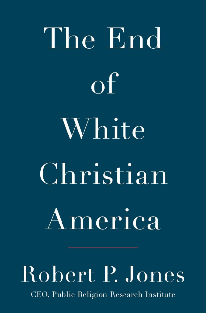 PRRI Jones End Of White Christian America book cover